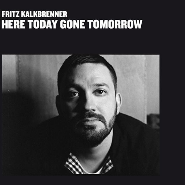 Fritz Kalkbrenner HERE TODAY GONE TOMORROW Vinyl Record