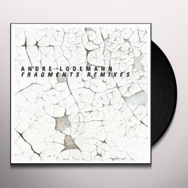 Andre Lodemann FRAGMENTS REMIXES Vinyl Record