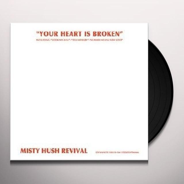 Misty Hush Revival YOUR HEART IS BROKEN Vinyl Record