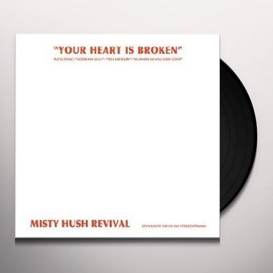 Misty Hush Revival YOUR HEART IS BROKEN Vinyl Record