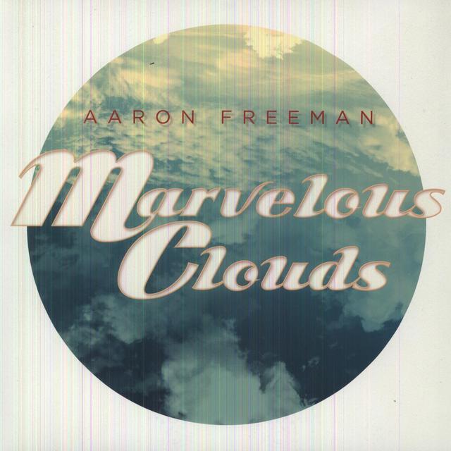 Aaron Freeman MARVELOUS CLOUDS Vinyl Record