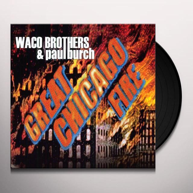 Waco Brothers & Paul Burch GREAT CHICAGO FIRE Vinyl Record