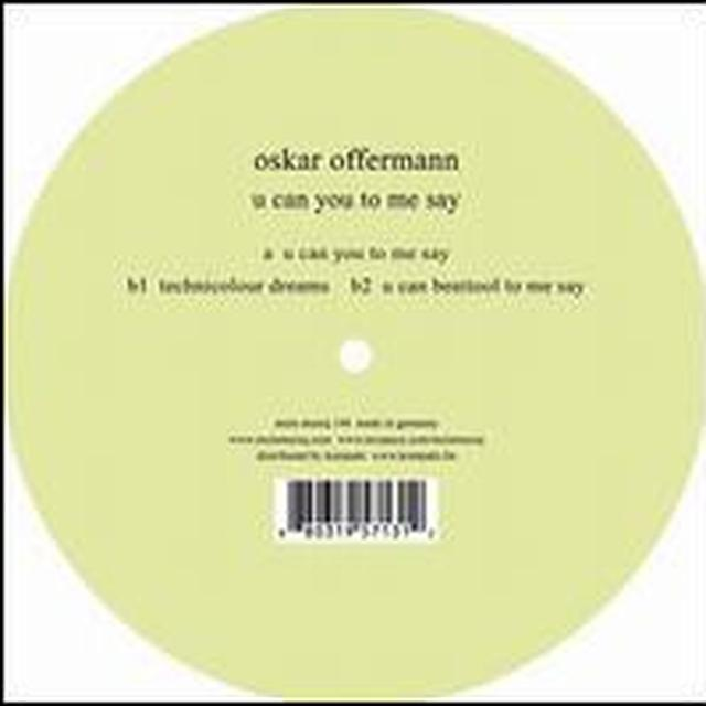 Oskar Offermann U CAN YOU TO ME SAY Vinyl Record