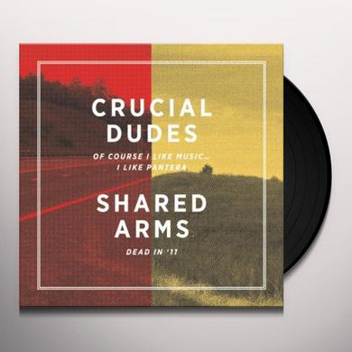 Crucial Dudes / Shared Arms SPLIT Vinyl Record