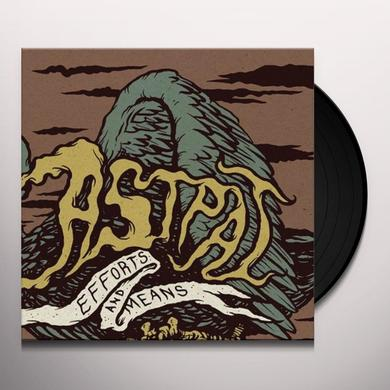 Astpai EFFORTS & MEANS Vinyl Record