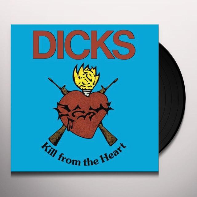 Dicks KILL FROM THE HEART Vinyl Record - Reissue