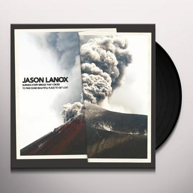 Jason Lanox BURNING EVERY BRIDGE THAT I CROSS TO FIND Vinyl Record