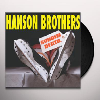 Hanson Brothers SUDDEN DEATH Vinyl Record