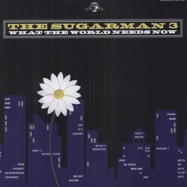 Sugarman 3 WHAT THE WORLD NEEDS NOW Vinyl Record