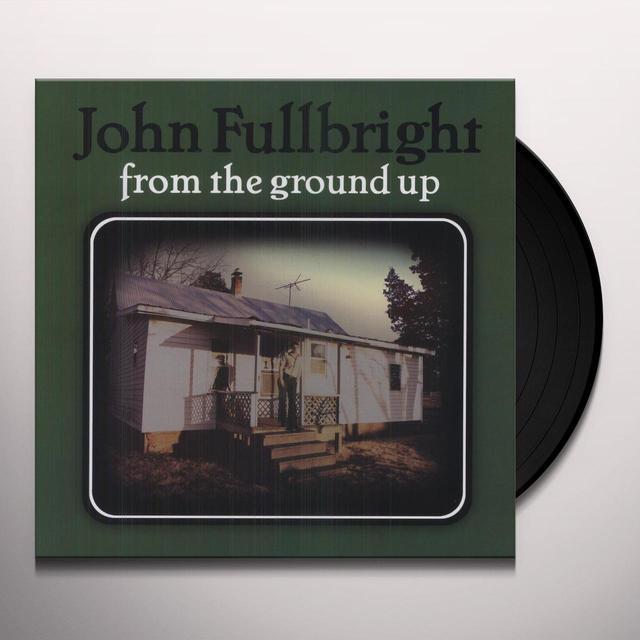 John Fullbright FROM THE GROUND UP Vinyl Record