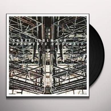 Andre Lodemann FRAGMENTS ORIGINALS Vinyl Record