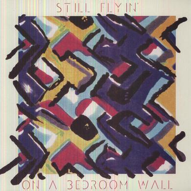 Still Flyin ON A BEDROOM WALL Vinyl Record