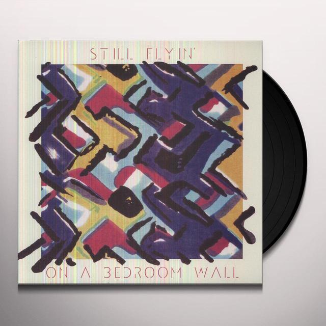 Still Flyin ON A BEDROOM WALL Vinyl Record