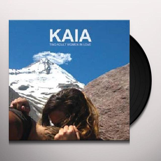 Kaia TWO ADULT WOMEN IN LOVE Vinyl Record