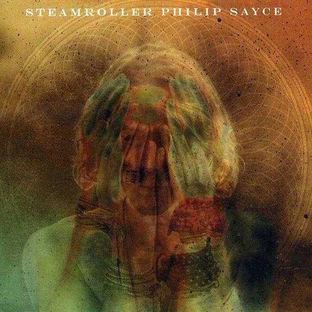 Philip Sayce STEAMROLLER Vinyl Record