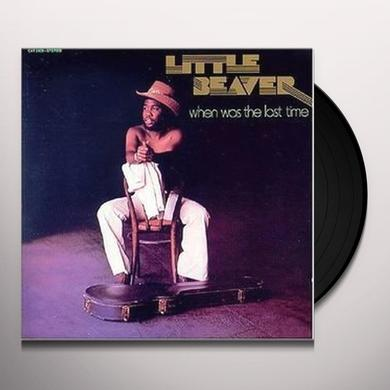 Little Beaver WHEN WAS THE LAST TIME Vinyl Record