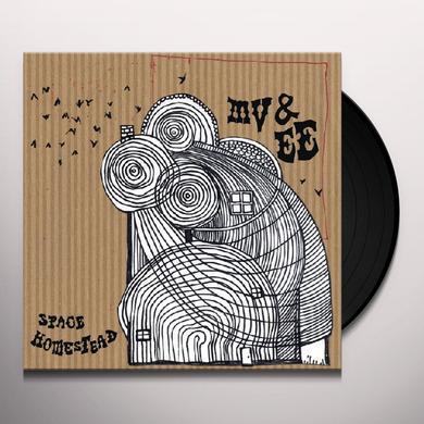 Mv & Ee SPACE HOMESTEAD Vinyl Record