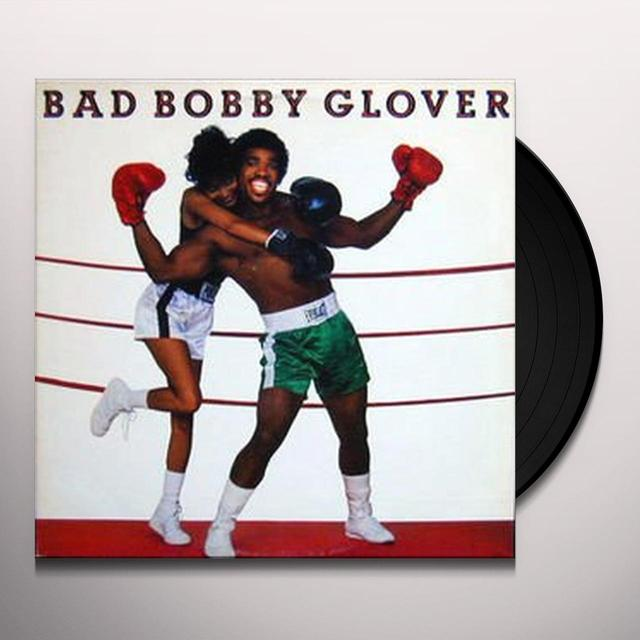 BAD BOBBY GLOVER Vinyl Record