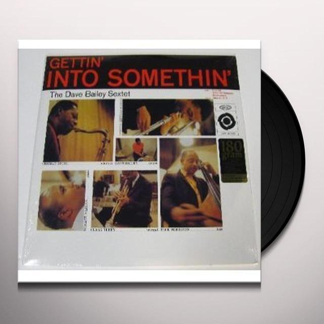 Dave Bailey GETTIN INTO SOMETHIN Vinyl Record - 180 Gram Pressing