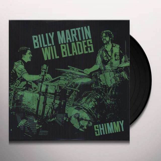 Billy Martin / Wil Blades SHIMMY Vinyl Record