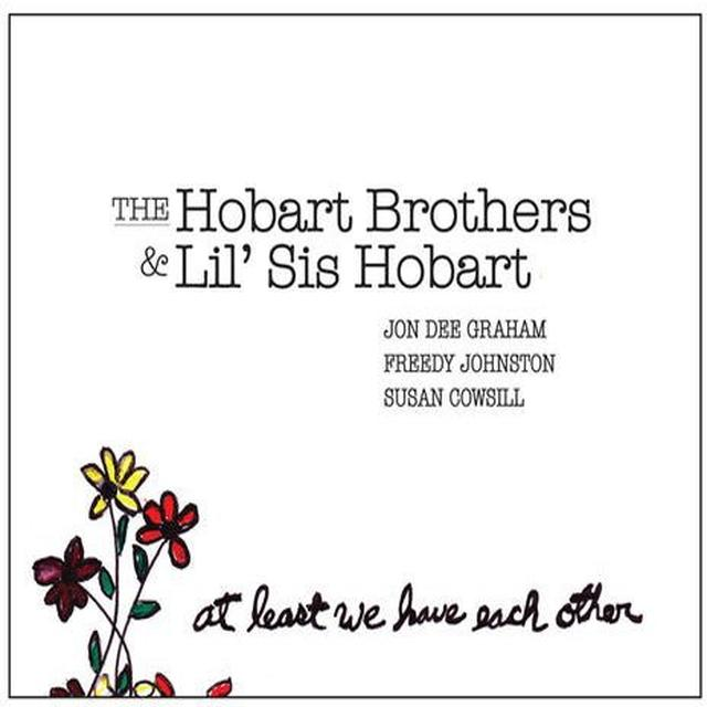 Hobart Brothers & Lil Sis Hobart AT LEAST WE HAVE EACH OTHER Vinyl Record