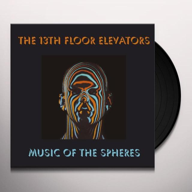The 13th Floor Elevators MUSIC OF THE SPHERES Vinyl Record