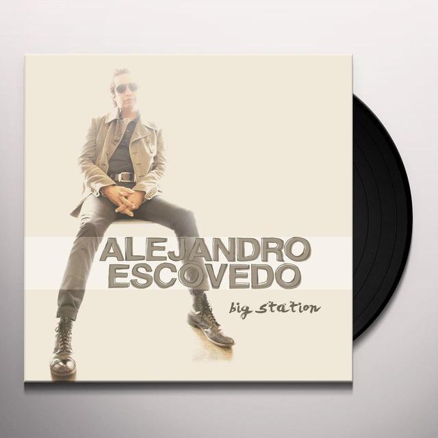Alejandro Escovedo BIG STATION Vinyl Record
