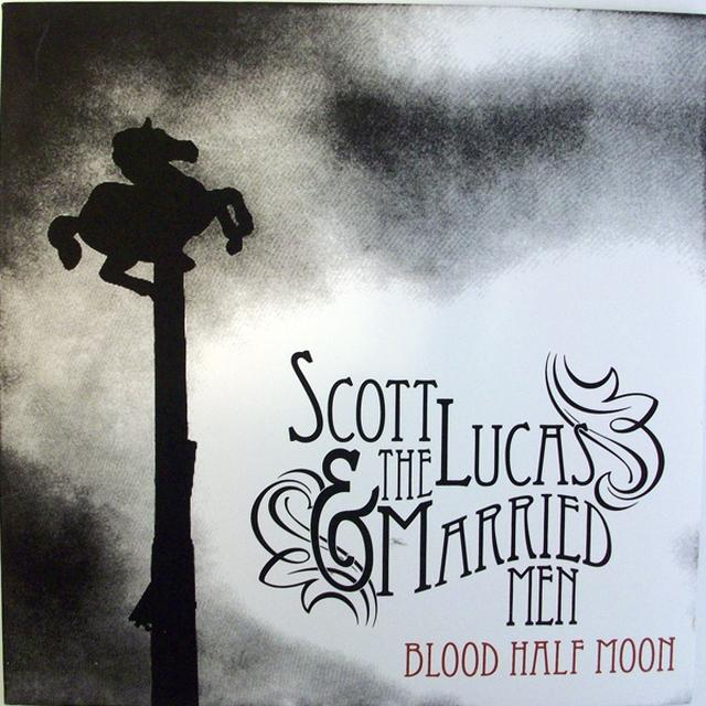 Scott Lucas & Married Men BLOOD HALF MOON Vinyl Record
