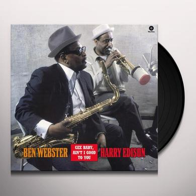 Ben Webster / Harry Edison GEE BABY AIN'T I GOOD TO YOU Vinyl Record - 180 Gram Pressing