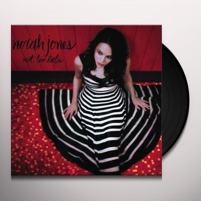 Norah Jones NOT TOO LATE Vinyl Record - 200 Gram Edition, Remastered
