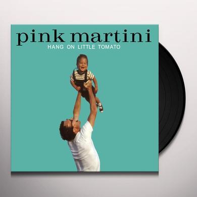 Pink Martini HANG ON LITTLE TOMATO LP Vinyl Record