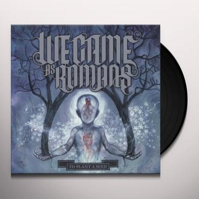 We Came As Romans TO PLANT A SEED Vinyl Record