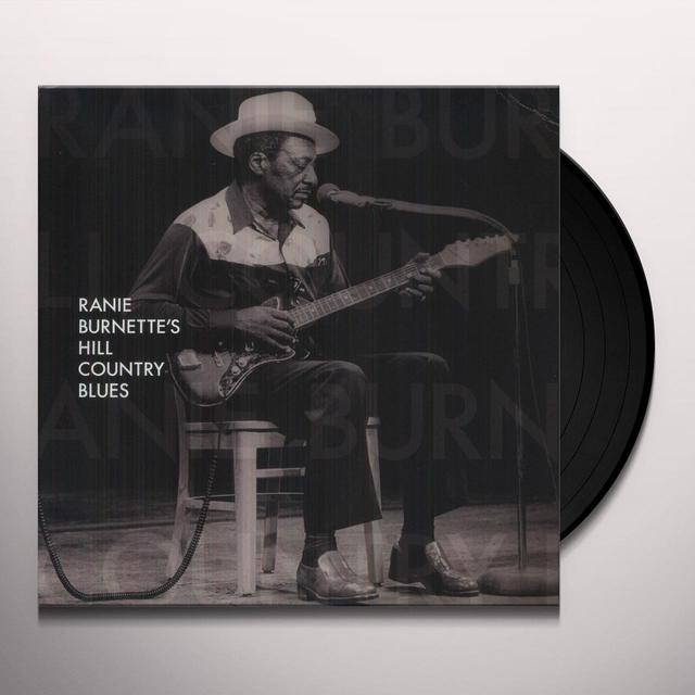 RANIE BURNETTE'S HILL COUNTRY BLUES Vinyl Record