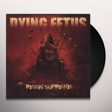 Dying Fetus REIGN SUPREME Vinyl Record