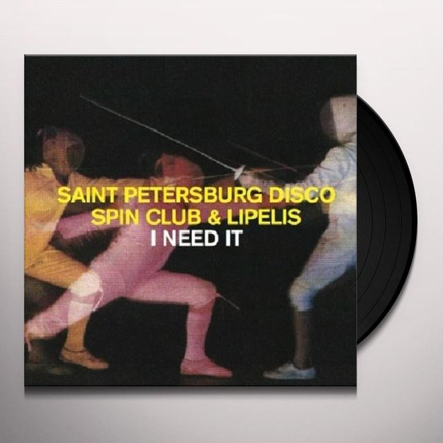 Saint Petersburg Disco Spin Club & Lipelis I NEED IT Vinyl Record