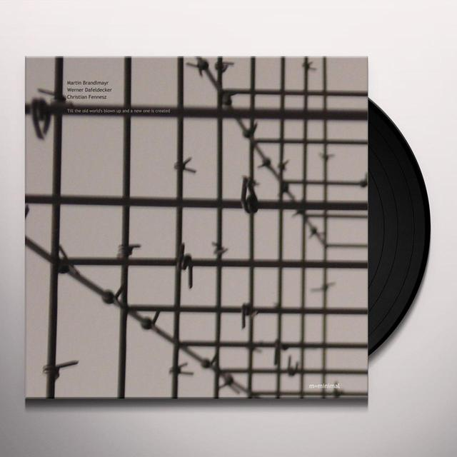 Martin Brandlmayr / Werner Dafeldecker TILL THE OLD WORLD'S BLOWN UP & A NEW ONE IS Vinyl Record