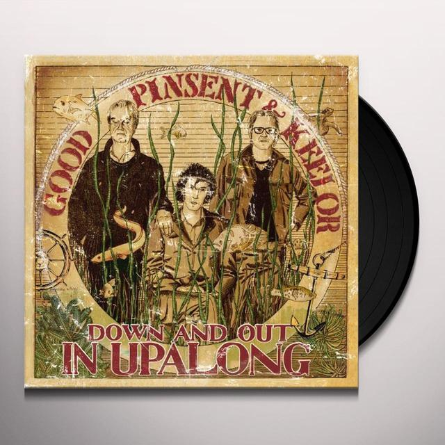 Good Pinsent & Keelor DOWN & OUT IN UPALONG Vinyl Record