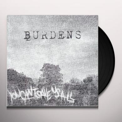 Burdens YOU CAN'T SAVE US ALL Vinyl Record