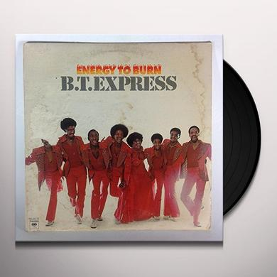 Bt Express ENERGY TO BURN Vinyl Record
