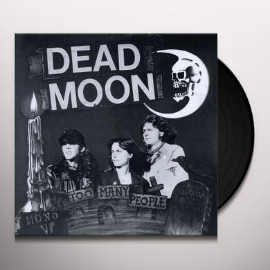 Dead Moon TOO MANY PEOPLE Vinyl Record