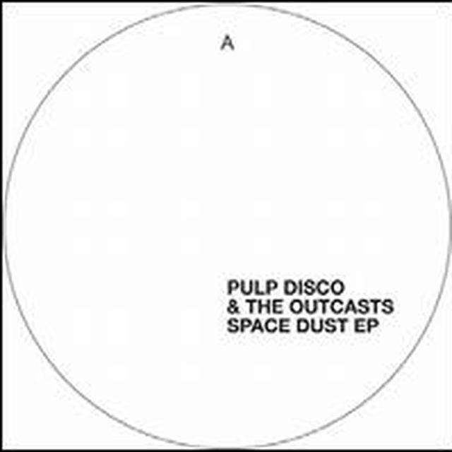 Pulp Disco & Outcasts SPACE DUST (EP) Vinyl Record