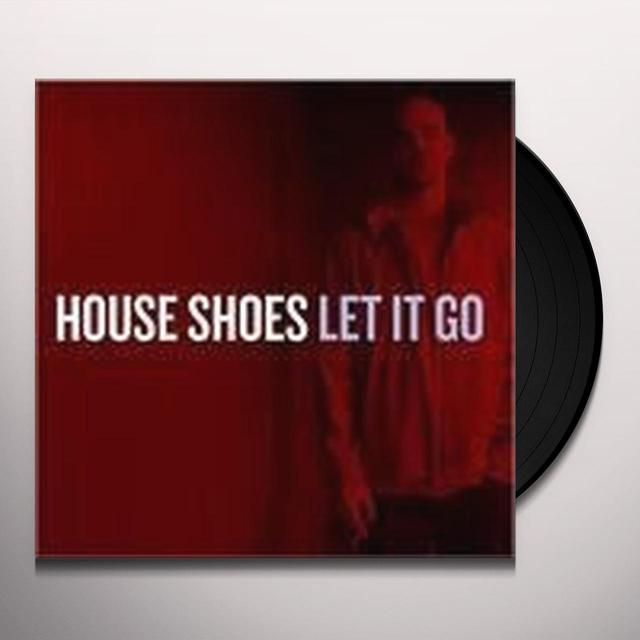 House Shoes LET IT GO Vinyl Record
