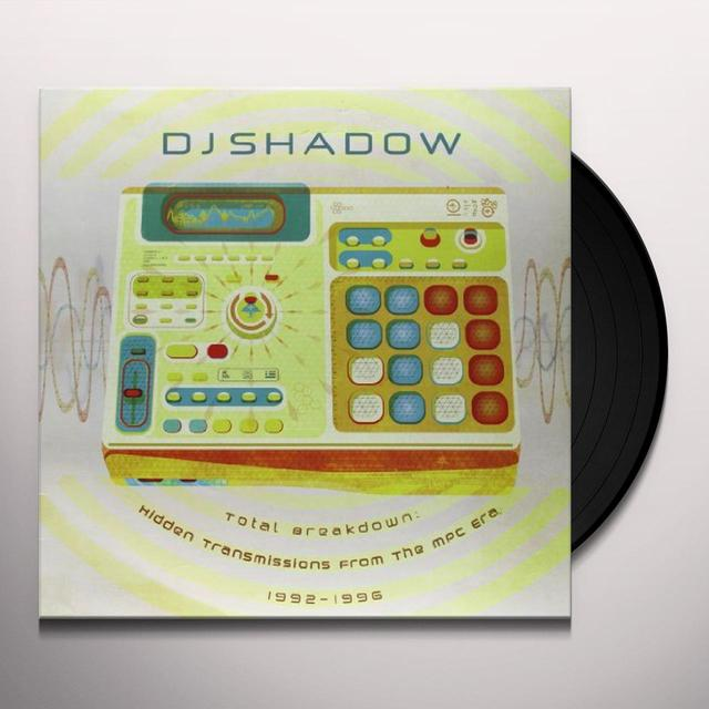 Dj Shadow TOTAL BREAKDOWN: HIDDEN TRANSMISSIONS FROM THE MPC Vinyl Record
