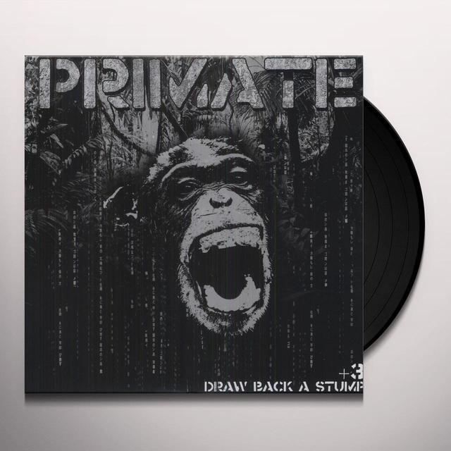 Primate DRAW BACK A STUMP Vinyl Record