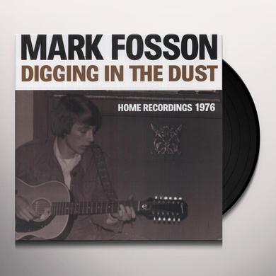 Mark Fosson DIGGING IN THE DUST: HOME RECORDINGS 1976 Vinyl Record