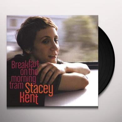 Stacey Kent BREAKFAST ON THE MORNING TRAM Vinyl Record - 180 Gram Pressing