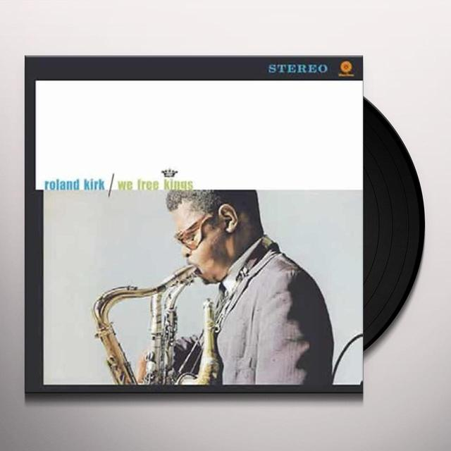 Roland Kirk WE FREE KINGS (BONUS TRACK) Vinyl Record - 180 Gram Pressing
