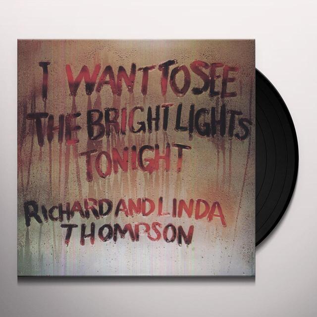 Richard Thompson & Linda I WANT TO SEE THE BRIGHT LIGHTS TONIGHT Vinyl Record