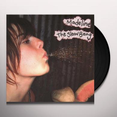 Madeline SLOW BANG Vinyl Record