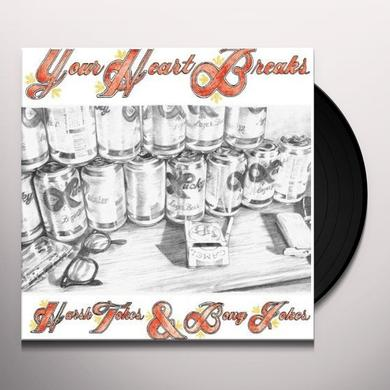 Your Heart Breaks HARSH TOKES & BONG JOKES Vinyl Record